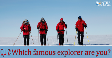 QUIZ: Which Famous Explorer Are You?