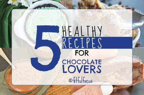 5 Healthy Recipes for Chocolate Lovers