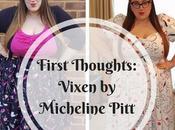 First Thoughts: Vixen Micheline Pitt