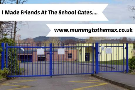 I Made Friends At The School Gates....