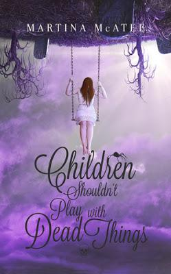Children Shouldn't Play with Dead Things by Martina McAtee @agarcia6510