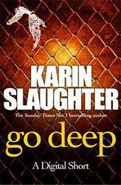 Short Stories Challenge 2017 – Go Deep by Karin Slaughter (stand-alone)