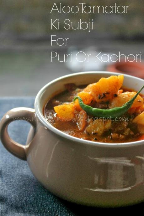 Aloo Tamatar Ki Subji For Puri Or Kachori