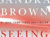Seeing Sandra Brown- Feature Review