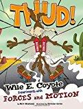 Image: Wile E. Coyote, Physical Science Genius, by  Mark Weakland (Author), Suzanne Slade (Author), Christian Cornia (Illustrator), Andrés Martínez Ricci (Illustrator). Publisher: Capstone Press (January 1, 2014)