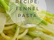 Recipe: Simple Fennel Pasta