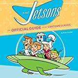 Image: The Jetsons: The Official Guide to the Cartoon Classic, by Danny Graydon (Author). Publisher: Running Press (March 29, 2011)