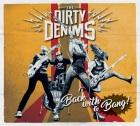 The Dirty Denims: Back With A Bang