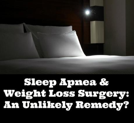 Sleep Apnea and Weight Loss Surgery: A New Remedy?