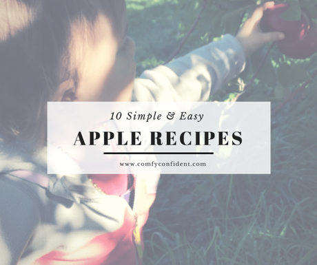 10 Simple and Easy Apple Recipes