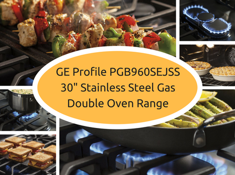 """The Best GE Profile Range for the Money: PGB960SEJSS 30"""" Gas Double Oven"""