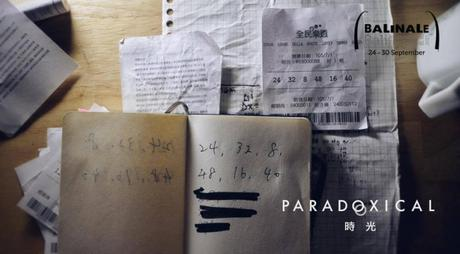 Paradoxical / 時光 (2017) – BALINALE Review