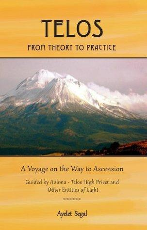 Telos – From Theory To Practice by Ayelet Segal Towards Self Discovery
