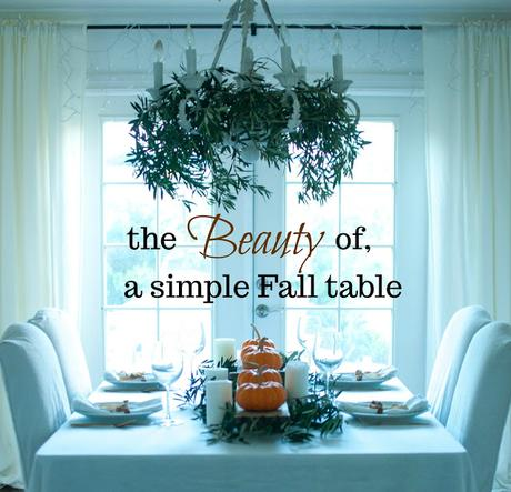Fall tablescape: Simple. Rustic. Beauty.