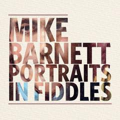 Mike Barnett - Portrait in Fiddles