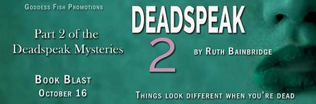 Deadspeak 2 by Ruth Bainbridge @goddessfish @Ruth_Mysteries