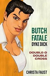 Megan Casey reviews Butch Fatale: Dyke Dick by Christa Faust