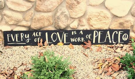Every act of love is a work of peace - sign by Hello Lovely Studio