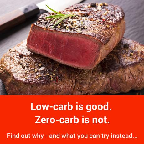 Why going zero-carb is a bad idea