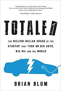 book review: TOTALED: THE BILLION-DOLLAR CRASH OF THE STARTUP that TOOK ON BIG AUTO, BIG OIL AND THE WORLD