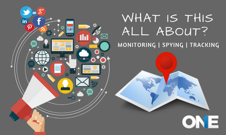 Monitoring, tracking, spying, what is this all about