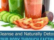 Cleanse Naturally Detox Your Body Through Fasting