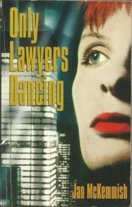 Megan Casey reviews Only Lawyers Dancing by Jan McKemmish