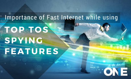 Importance of Fast Internet While Using TOS Top Spying Features