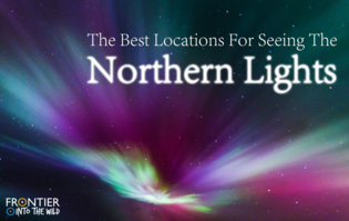 The Best Locations For Seeing The Northern Lights