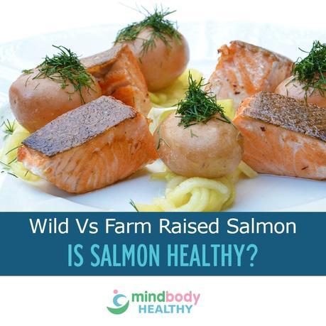 Wild Versus Farm Raised Salmon