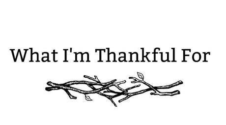 What I'm Thankful For: Writing Belle's Thanksgiving Week