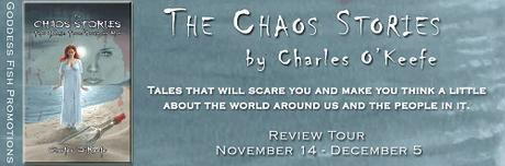 Chaos Stories: Tales of Magic, Terror, Passion and Blood by Charles O'Keefe