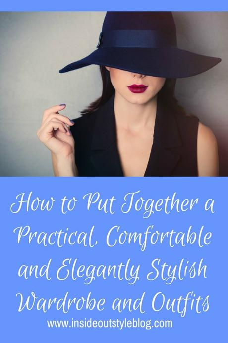 How to Put Together a Practical, Comfortable and Elegantly Stylish Wardrobe and Outfits
