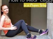 Wear Leggings Proper Complete Guide