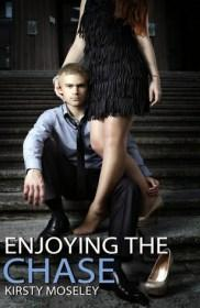 Book cover of Enjoying The Chase by Kirsty Moseley   Blushing Geek