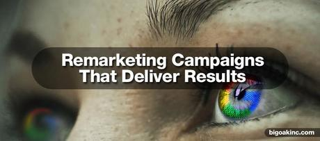 How to Make Remarketing Campaigns That Deliver Results