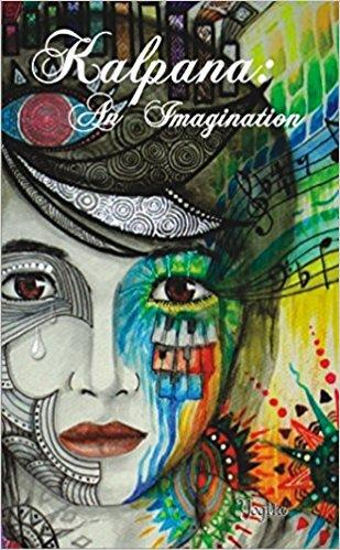 Kalpana An Imagination by Yogita: A Challenging Life Of A Girl