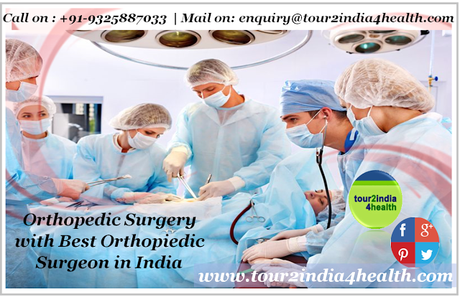 Orthopedic Surgery with Best Orthopiedic Surgeon in India