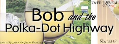 Cover Reveal: Bob and the Polka-Dot Highway by R. Murphy