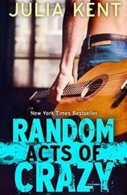 Random Acts of Crazy by Julia Kent