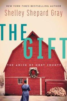 The Gift: The Amish of Hart County by Shelley Shepard Gray