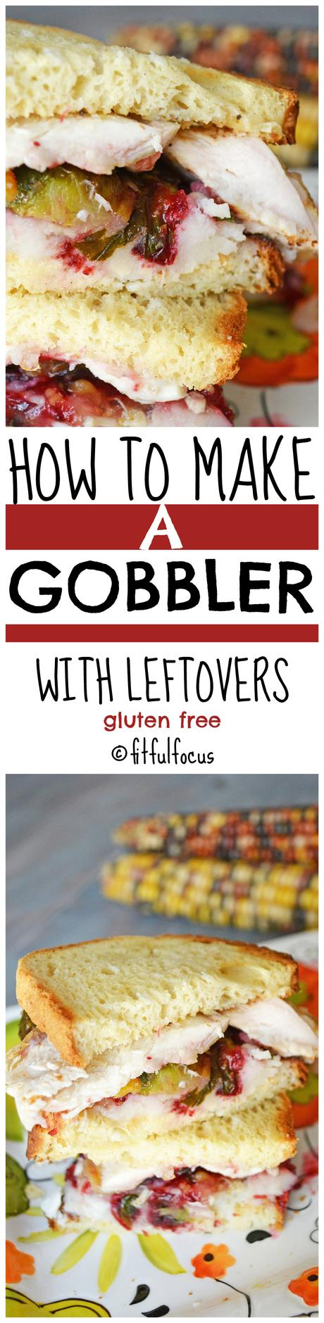How to Make a Gobbler (gluten free)