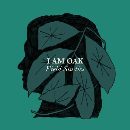 I am Oak: Field Studies