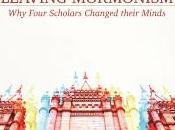 Book Review: Leaving Mormonism Four Scholars Changed Their Minds
