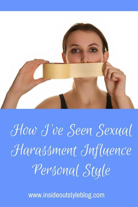 How I've Seen Sexual Harassment Influence Personal Style