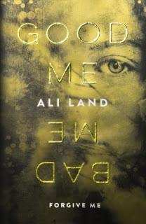 Good Me, Bad Me by Ali Land- Feature and Review
