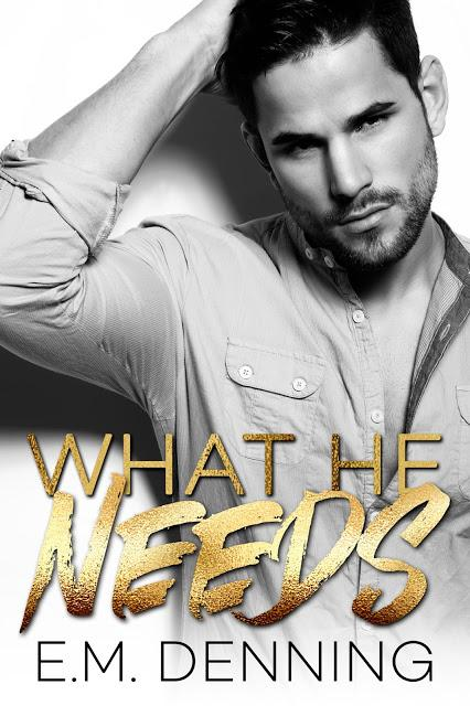 Release Blitz: What He Needs by E.M. Denning