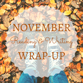 November Reading and Writing Wrap Up