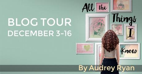 ALL THE THINGS I KNOW BLOG TOUR: AUDREY RYAN ON WRITING PRIDE AND PREJUDICE FOR THE MILLENIALS