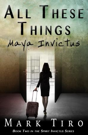 Forgiveness is the Way Out of Pain: ALL THESE THINGS: Maya Invictus #Book Review and #AuthorNote